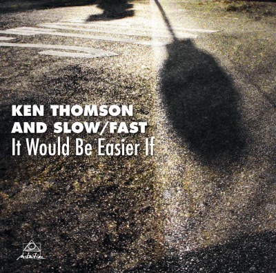Ken Thomson and Slow/Fast: It Would Be Easier If