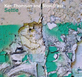 Ken Thomson and Slow/Fast: Settle