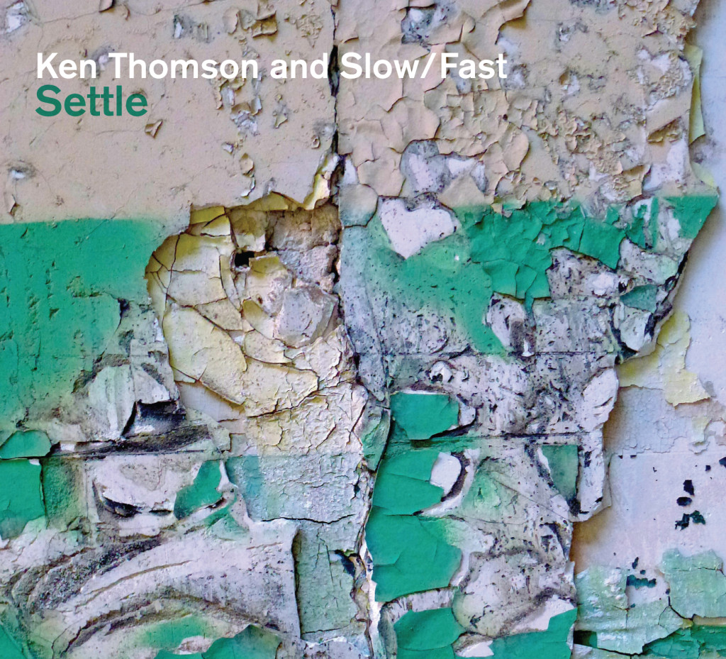 Ken Thomson and Slow/Fast: SETTLE high res CD cover